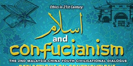 2nd MALAYSIA-CHINA YOUTH CIVILIZATIONAL DIALOGUE ON ISLAM & CONFUCIANISM tickets