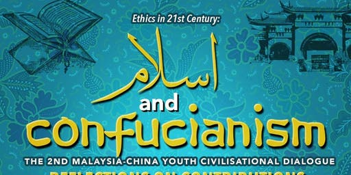 2nd MALAYSIA-CHINA YOUTH CIVILIZATIONAL DIALOGUE ON ISLAM & CONFUCIANISM