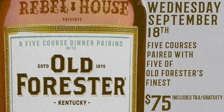 REBEL HOUSE & OLD FORESTER 5 COURSE DINNER PAIRING tickets