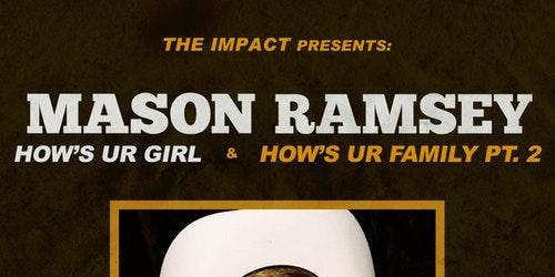 Mason Ramsey - HOWS UR GIRL & HOWS UR FAMILY TOUR PT. II