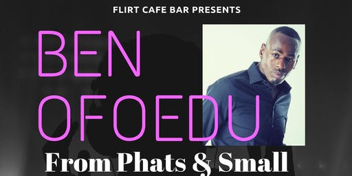 Ben Ofoedu from Phats & Small