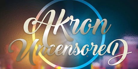 Akron Uncensored tickets