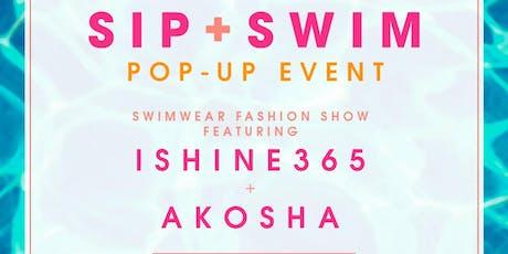 SIP + SWIM POP UP PRESENTED BY ISHINE365 & AKOSHA SWIMWEAR tickets