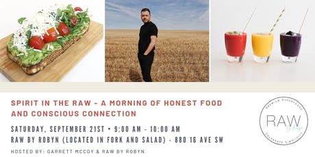 Spirit in the Raw - A Morning of Honest Food and Conscious Connection tickets