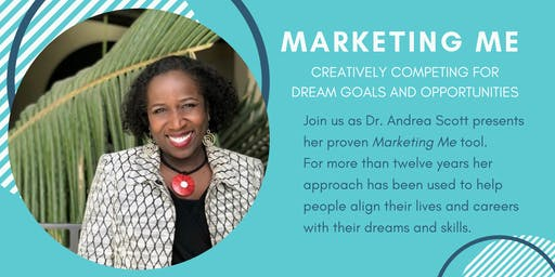 Marketing Me: Creatively Competing for Dream Goals and Opportunities
