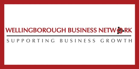WELLINGBOROUGH BUSINESS NETWORK - 2ND SEPTEMBER 2019 tickets