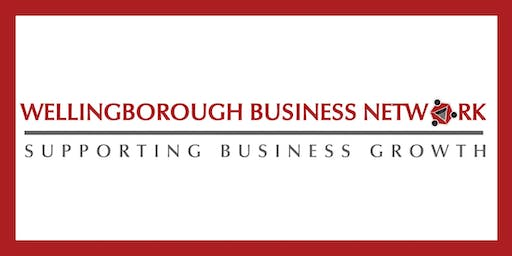 WELLINGBOROUGH BUSINESS NETWORK - 2ND SEPTEMBER 2019