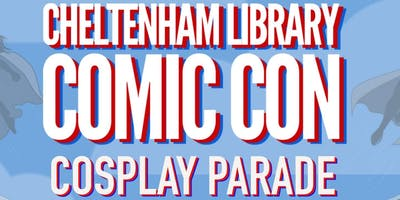 Cheltenham Library - Cheltenham Library Comic Con Cosplay Parade