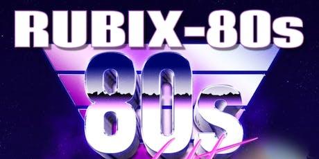 Rubix 80's Night tickets