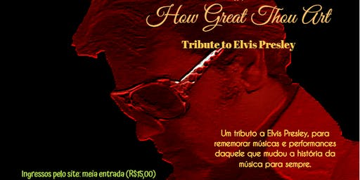 How Great Thou Art - Tribute to Elvis