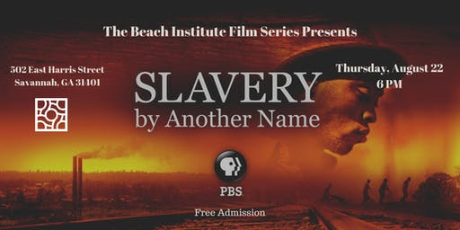 """Beach Institute Film Series """"Slavery by Another Name"""""""