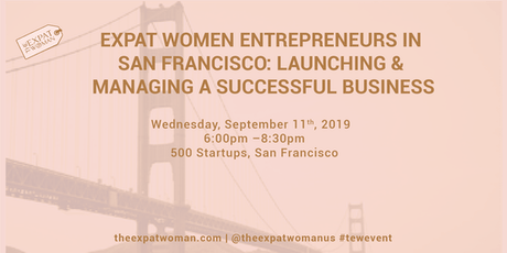 Expat Women Entrepreneurs in San Francisco: Launching and Managing a Successful Business tickets