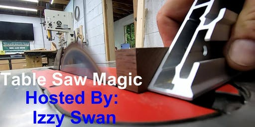 Table Saw Magic with Izzy Swan