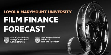 Film Finance Forecast at Loyola Marymount University tickets
