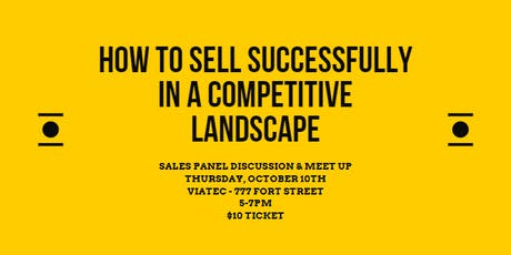 How to Sell Successfully in a Competitive Landscape: Sales Panel & Meet Up tickets