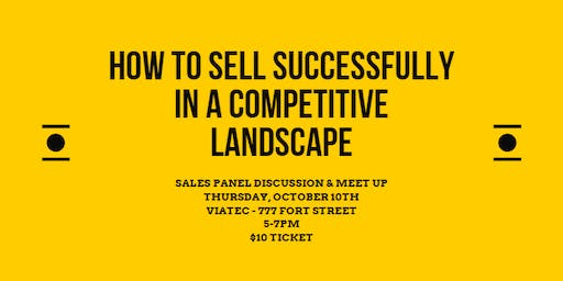 How to Sell Successfully in a Competitive Landscape: Sales Panel & Meet Up