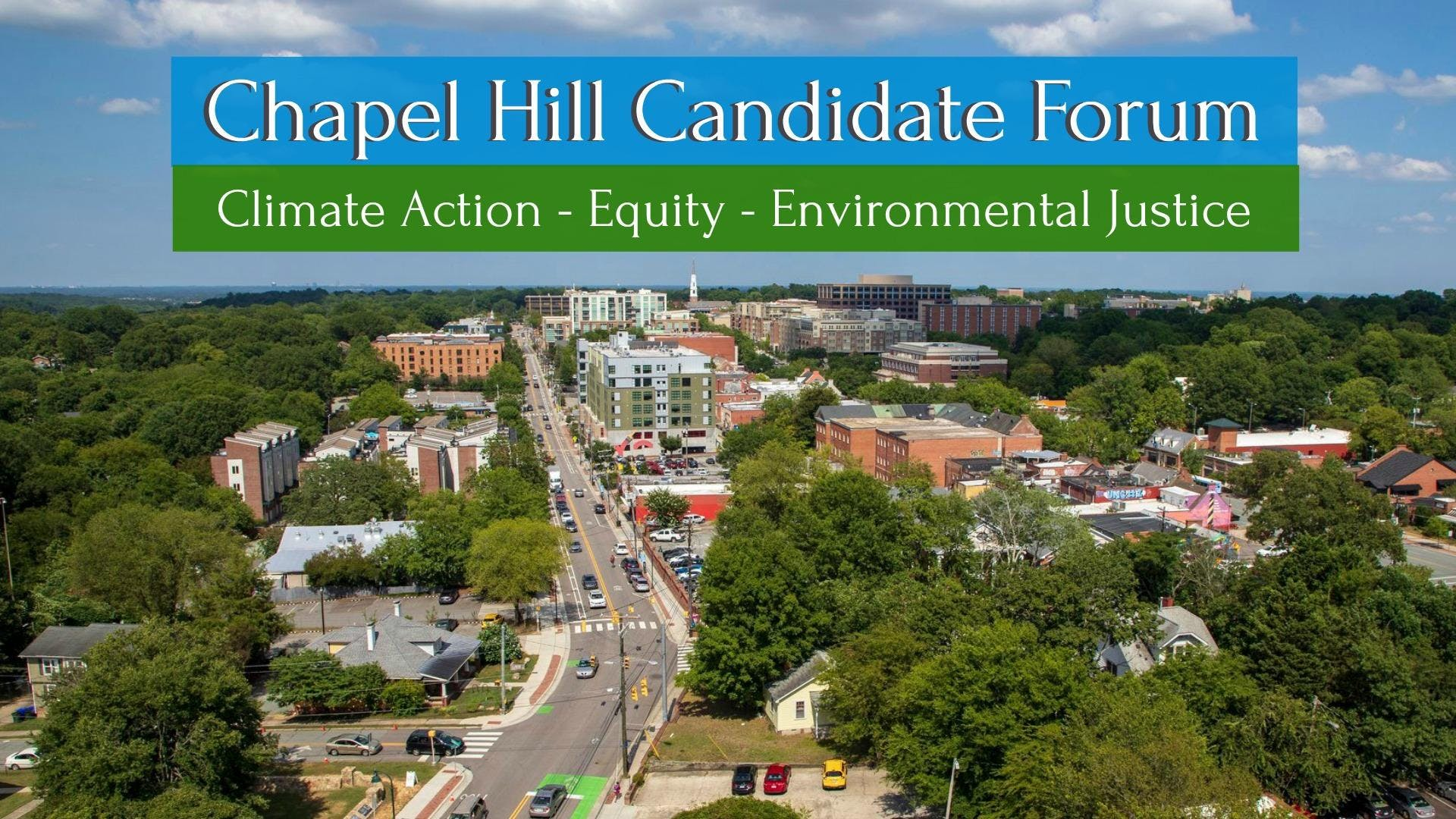 Chapel Hill Candidate Forum: Climate Action-Equity-Environmental Justice