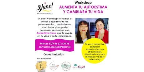 """Workshop """"Aumenta tu Autoestima y cambiará tu vida entradas"""