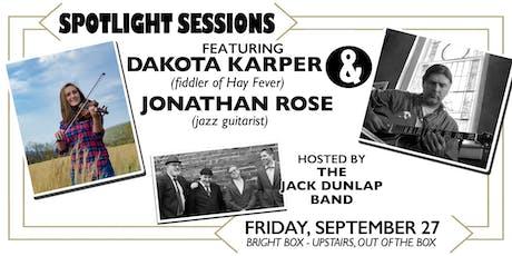 SPOTLIGHT SESSIONS ft Dakota Karper and  Jonathan Rose tickets