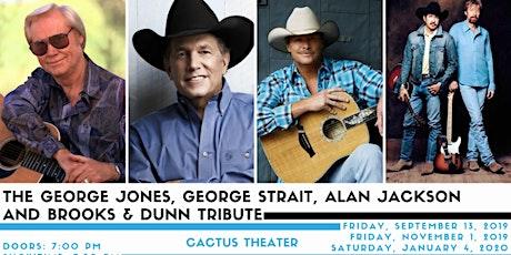 The George Jones, George Strait, Alan Jackson and Brooks & Dunn Tribute tickets
