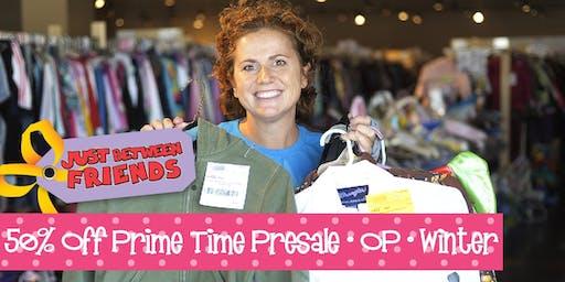 50% OFF PRIME TIME PRESALE  Just Between Friends Overland Park Winter Sale