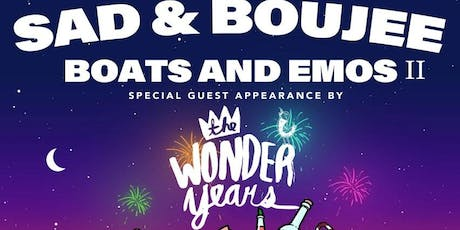 Sad & Boujee Boats and Emos 2 (21+) Special Guest Appearance by The Wonder Years tickets