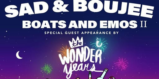 Sad & Boujee Boats and Emos 2 (21+) Special Guest Appearance by The Wonder Years