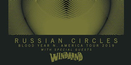 RUSSIAN CIRCLES with Windhand tickets