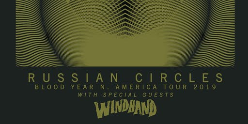 RUSSIAN CIRCLES with Windhand