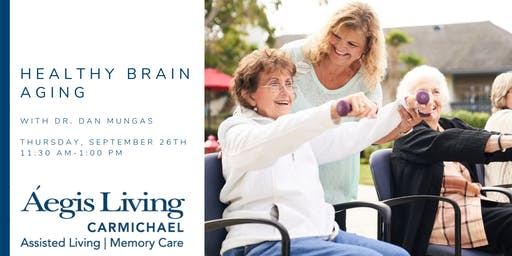 Healthy Brain Aging with Dr. Dan Mungas, Professor of Neurology at UC Davis