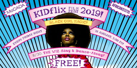 The KidFlix Film Fest! 2019: THE WIZ  tickets