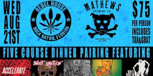 REBEL HOUSE & MATHEWS BREWING Co. 5 COURSE DINNER PAIRING