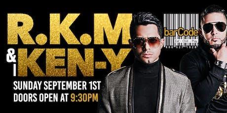 RKM y KEN Y PERFORMING LIVE @barCode tickets