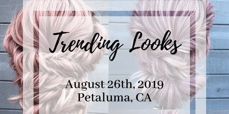 Petaluma Trending Looks tickets