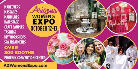 Arizona's Ultimate Women's Expo Beauty + Fashion + Pop Up Shops + More, October 12-13, 2019 tickets