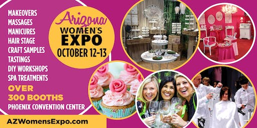 Arizona's Ultimate Women's Expo Beauty + Fashion + Pop Up Shops + More, October 12-13, 2019