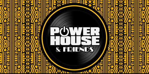 Power House & Friends