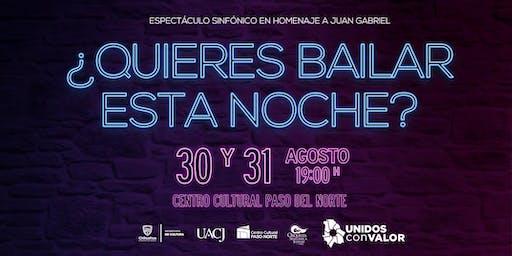 ¿Quieres Bailar esta Noche?, Espectáculo Sinfónico, Homenaje a Juan Gabriel