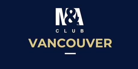 M&A Club Vancouver : Meeting September 17th, 2019 tickets