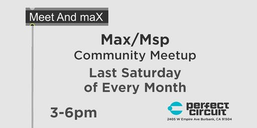 Meet and maX - Max/MSP Community Meetup
