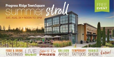 Summer Stroll Event at Progress Ridge TownSquare  tickets