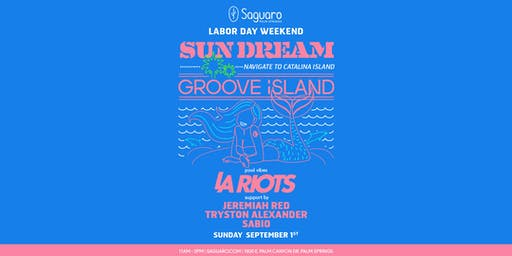"""The Saguaro Palm Springs presents """"Sun Dream"""" Groove Island Takeover Pool Party"""