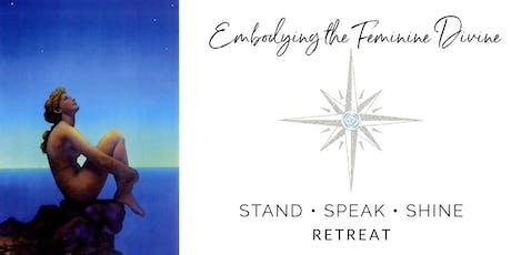 Stand*Speak*Shine RETREAT: Embodying the Feminine Divine tickets