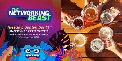 The Networking Beast - Come & Network With Us (Mandeville Beer Garden) Sarasota