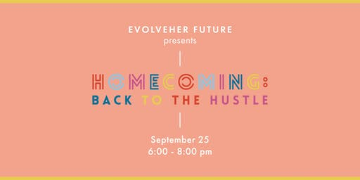 HOMECOMING: Back to the Hustle