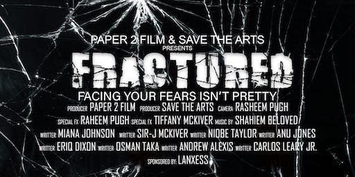 Fractured Movie Premier by Paper 2 Film & Save the Arts