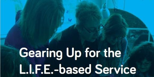 Gearing Up for the L.I.F.E.-based Service - Cranbrook