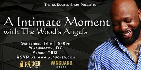 Al Rucker Show Presents A Intimate Moment with Wood's Angels tickets