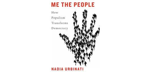 """Me the People – How Populism Transforms Democracy"" - Book Launch and Discussion"