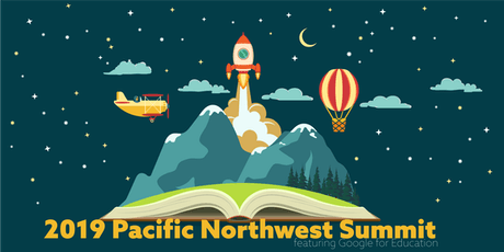 2019 Pacific Northwest Summit, featuring Google for Education tickets